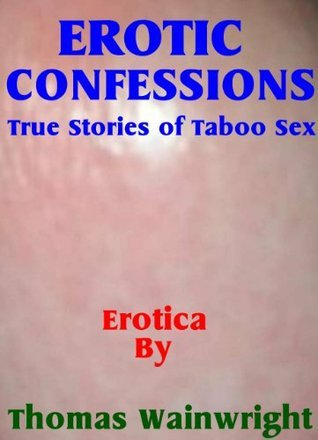 Erotic Confessions One  by  Thomas Wainwright