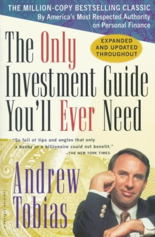The Only Investment Guide Youll Ever Need: Newly Revised and Updated  by  Andrew Tobias