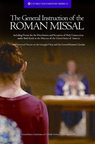 The General Instruction of the Roman Missal (Rev. Ed.)  by  United States Conference of Catholic Bishops