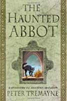 The Haunted Abbot (Sister Fidelma, #12)