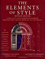 Elements of Style Revised Edition: A Practical Encyclopedia of Interior Architectural Details from 1485 to the Pres