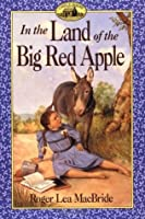In the Land of the Big Red Apple (Little House: The Rocky Ridge Years, #3)