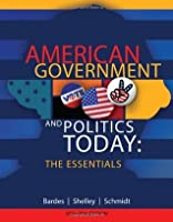 American Government and Politics Today, 2013-2014, The Essentials