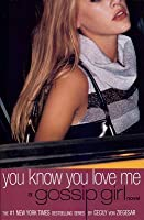 You Know You Love Me (Gossip Girl #2)