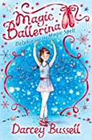Delphie and the Magic Spell (Magic Ballerina, Book 2)