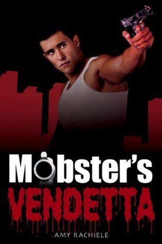 Mobsters Vendetta: Mobsters Series 3 (Mobster Series)  by  Amy Rachiele