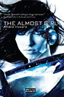 The Almost Girl (The Almost Girl, #1)