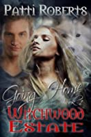 Going Home, (Witchwood Estate, #1)