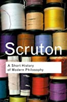 A Short History of Modern Philosophy (Routledge Classics)