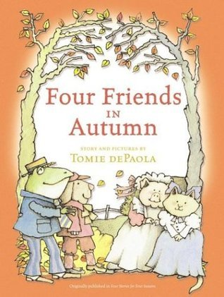 Four Friends in Autumn  by  Tomie dePaola