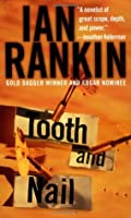 Tooth and Nail (Inspector Rebus, #3)