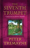 The Seventh Trumpet: A Mystery of Ancient Ireland (Mysteries of Ancient Ireland featuring Sister Fidelma of Cashel)