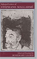 Selected Letters of Stephane Mallarme