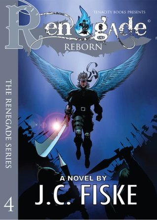 Renegade Reborn (The Renegade Series)  by  J.C. Fiske