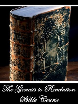 The Genesis to Revelation Bible Course, 13th edition William Marion Groom