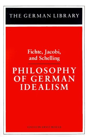 Philosophy of German Idealism: Fichte, Jacobi, and Schelling  by  Ernst Behler