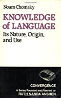 Knowledge of Language: Its Nature, Origins and Use (Convergence)