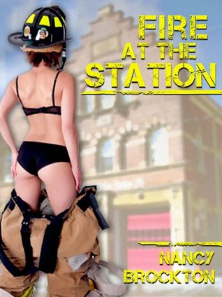FIRE AT THE STATION  by  Nancy Brockton
