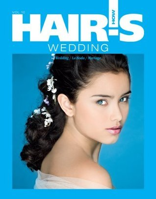 Hairs How, vol. 10: Wedding - Hairstyling Book  by  Hairs How Magazine