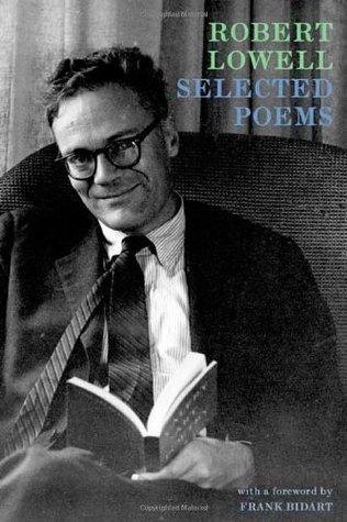 Selected Poems: Expanded Edition: Including selections from Day  by  Day by Robert Lowell