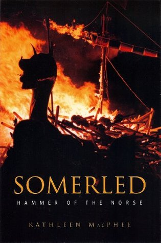 Somerled: Hammer of the Norse: Hammer of the Norse Kathleen McPhee