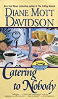 Catering to Nobody (A Goldy Bear Culinary Mystery #1)
