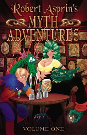 Robert Asprins Myth Adventures Vol. 1 (Myth Adventures, #1-6)  by  Robert Asprin