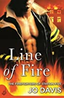 Line of Fire (Firefighters of Station Five #4)