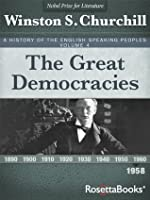 A History of the English-Speaking Peoples Vol. 4: The Great Democracies