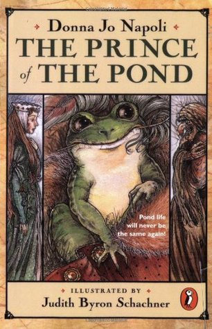 The Prince of the Pond: Otherwise Known as De Fawg Pin Donna Jo Napoli