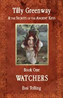 Watchers (Tilly Greenway and the Secrets of the Ancient Keys)