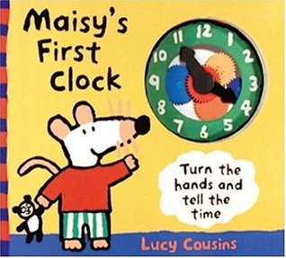 Maisys First Clock  by  Lucy Cousins