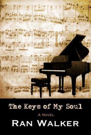 The Keys of My Soul: A Novel Ran Walker