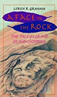 A Face in the Rock: The Tale Of A Grand Island Chippewa
