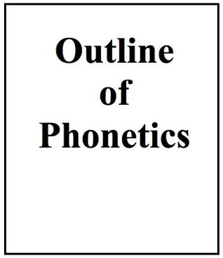 Outline of Phonetics John Moore