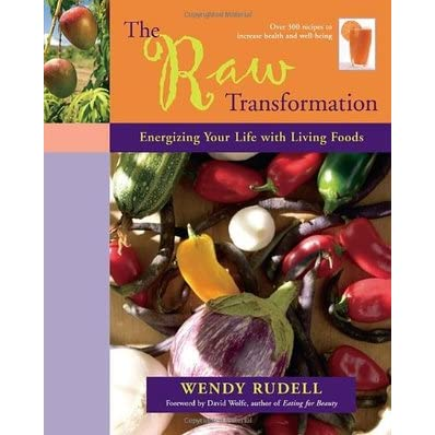 The Raw Transformation: Energizing Your Life with Living Foods - Wendy Rudell, David Wolfe