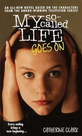 My So-Called Life Goes On (Angela Chase, #2)  by  Catherine Clark