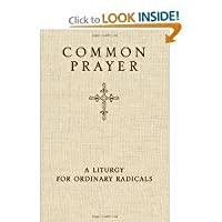 Common Prayer: A Liturgy for Ordinary Radicals [Hardcover]