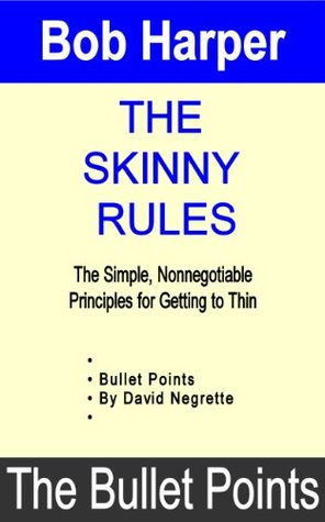 The Skinny Rules: The Bullet Points  by  David Negrette