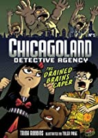 #01 The Drained Brains Caper (Chicagoland Detective Agency)