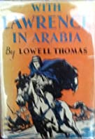 WITH LAWRENCE OF ARABIA