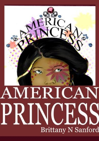 American Princess  by  Brittany Sanford