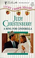 A Ring For Cinderella (Lucky Charm Sisters) (Silhouette Romance, #1356 )