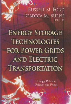 Energy Storage Technologies for Power Grids & Electric Transportation Russell M Ford