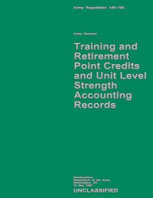 Training and Retirement Point Credits and Unit Level Strength Accounting Records U.S. Department of the Army