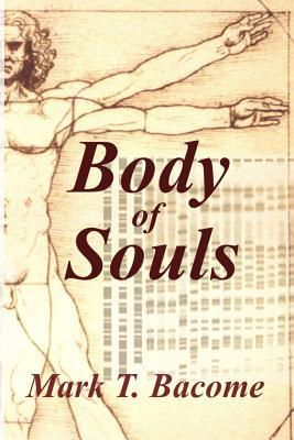 Body of Souls Mark T. Bacome