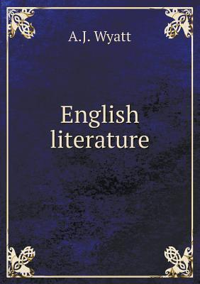 English Literature  by  A.J. Wyatt