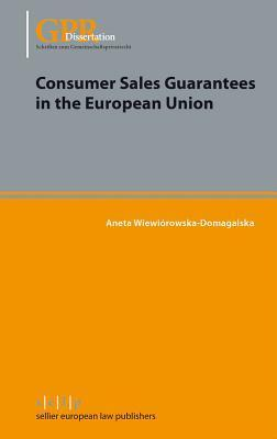 Consumer Sales Guarantees in the European Union  by  Wiewiorowska-Domagalska