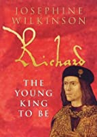 Richard III The Young King To Be