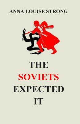 The Soviets Expected It  by  Anna Louise Strong